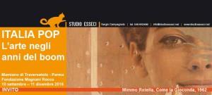 ITALIA POP – L'arte negli anni del boom. Fondazione Magnani Rocca – 10/9 > 11/12 2016